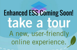 Enhanced ESS Coming Soon Take a Tour