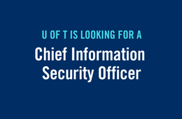 U of T is looking for a new Chief Information Security Officer