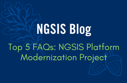 NGSIS Blog: Top five FAQs: NGSIS Platform Modernization project