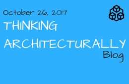 Thinking Architecturally - October 26, 2017
