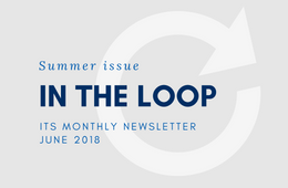 ITS In the Loop Newsletter - July 2018 - Summer issue