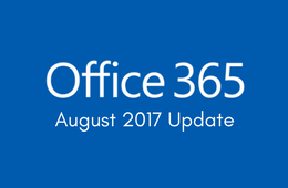 Office 365 - August 2017 Update